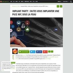 Implant Party : faites vous implanter une puce NFC sous la peau