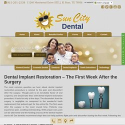 Dental Implant Restoration in El Paso – The First Week After the Surgery