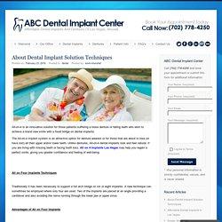 About Dental Implant Solution Techniques - ABC Dental Implant Center