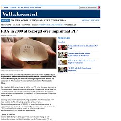 FDA in 2000 al bezorgd over implantaat PIP - Wetenschap & Gezondheid