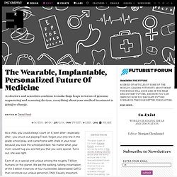 The Wearable, Implantable, Personalized Future Of Medicine
