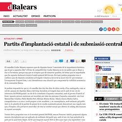 Partits d'implantació estatal i de submissió central » Opinió » Opinió » dBalears