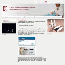 Die Implantate - Fachpraxis für Implantat-Akupunktur