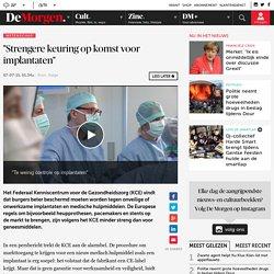 """""""Strengere keuring op komst voor implantaten"""""""