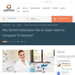 Why Dental Implantation Has An Upper Hand As Compared To Dentures?