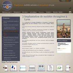 Implantation de sociétés étrangères à Lyon - Expat Agency Lyon