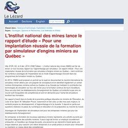 L'Institut national des mines lance le rapport d'étude « Pour une implantation réussie de la formation par simulateur d'engins miniers au Québec »