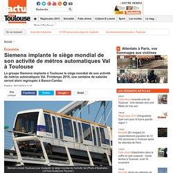 Siemens implante le siège mondial de son activité de métros automatiques Val à Toulouse