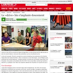 LA DEPECHE 22/07/15 TARBES - Le «drive» bio s'implante doucement