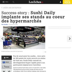 Success-story : Sushi Daily implante ses stands au coeur des hypermarchés