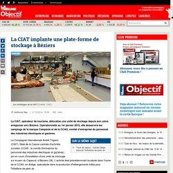 La CIAT implante une plate-forme de stockage à Béziers