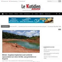 Minier : Auplata implantera son unité de cyanuration sur site à St-Elie, une première en Guyane - lekotidien.fr