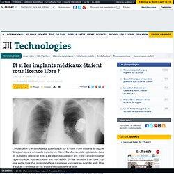 Et si les implants médicaux étaient sous licence libre ?