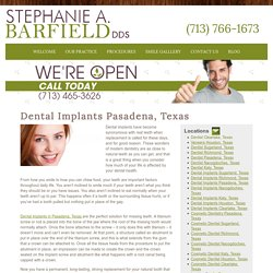 Dental Implants Pasadena, Texas - Houston Dentist- Stephanie A. Barfield, DDS