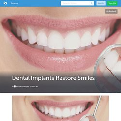 Dental Implants Restore Smiles