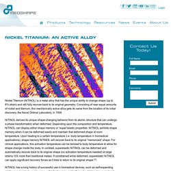 Nickel Titanium Alloy - MedShape