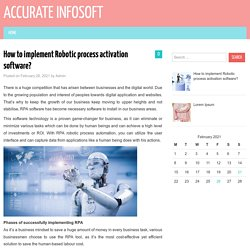 How to implement Robotic process activation software? – Accurate Infosoft