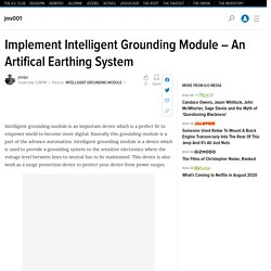 Implement Intelligent Grounding Module – An Artifical Earthing System