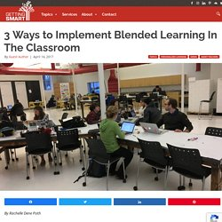 3 Ways to Implement Blended Learning In The Classroom