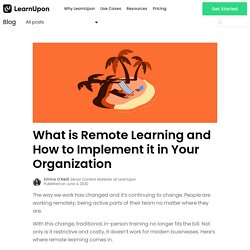 What is Remote Learning and How to Implement it in Your Organization