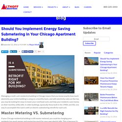 Should You Implement Energy Saving Submetering in Your Chicago Apartment Building?