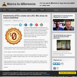 Implementa GTD a coste cero (IV): Mis áreas de responsabilidad