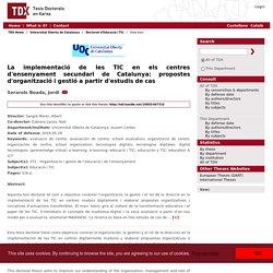 La implementació de les TIC en els centres d'ensenyament secundari de Catalunya: propostes d'organització i gestió a partir d'estudis de cas