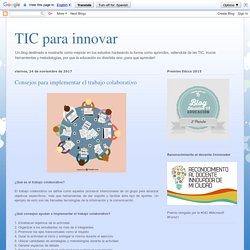 TIC para innovar: Consejos para implementar el trabajo colaborativo