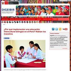 ¿Por qué implementar una educación intercultural bilingüe en el Perú? Hablan los maestros