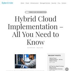 Hybrid Cloud Implementation – All You Need to Know