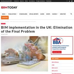 BIM implementation in the UK: Elimination of the Final Problem