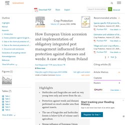 Crop Protection Volume 127, January 2020, How European Union accession and implementation of obligatory integrated pest management influenced forest protection against diseases and weeds: A case study from Poland