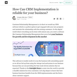 How Can CRM Implementation is reliable for your business?
