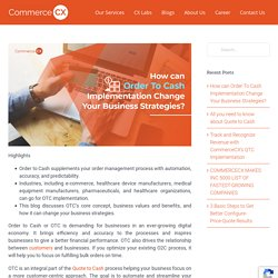 How can Order To Cash Implementation Change Your Business Strategies?