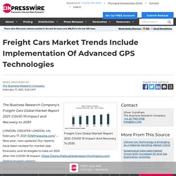 Freight Cars Market Trends Include Implementation Of Advanced GPS Technologies