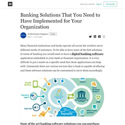 Banking Solutions That You Need to Have Implemented for Your Organization