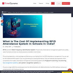 What Is The Cost Of Implementing RFID Attendance System In Schools In India?