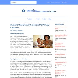 Implementing Literacy Centers in the Primary Classroom