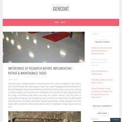 Importance of Research before Implementing Repair & Maintenance Tasks – gencoat