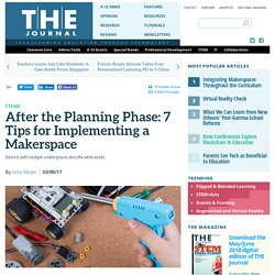 After the Planning Phase: 7 Tips for Implementing a Makerspace