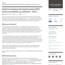 Modern techniques for implementing REST clients on Android 4.0 and below – Part 2 - neilgoodman.net