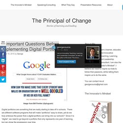 7 Important Questions Before Implementing Digital Portfolios – The Principal of Change