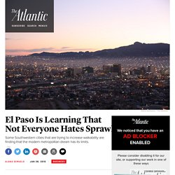 El Paso and Other Cities Are Struggling With Ending Sprawl and Implementing Urban Revitalization and Walkability