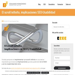 El scroll infinito, implicaciones en SEO y Usabilidad