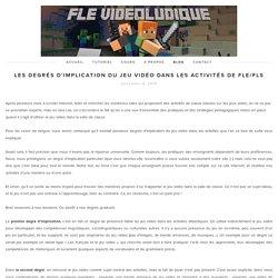 Les degrés d'implication du jeu vidéo dans les activités de FLE/FLS — FLE Vidéoludique