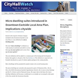 Micro dwelling suites introduced in Downtown Eastside Local Area Plan. Implications citywide