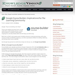 Google Course Builder: Implications For The Learning Community | KnowledgeVision