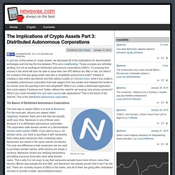 The Implications of Crypto Assets Part 3: Distributed Autonomous Corporations