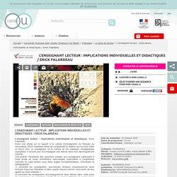 L'enseignant lecteur : implications individuelles et didactiques / Erick Falardeau - Université Toulouse-Jean Jaurès (Toulouse II-le Mirail)