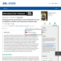 INTERNATIONAL ZOO YEARBOOK 23/04/18 Studying primate personality in zoos: implications for the management, welfare and conservation of great apes